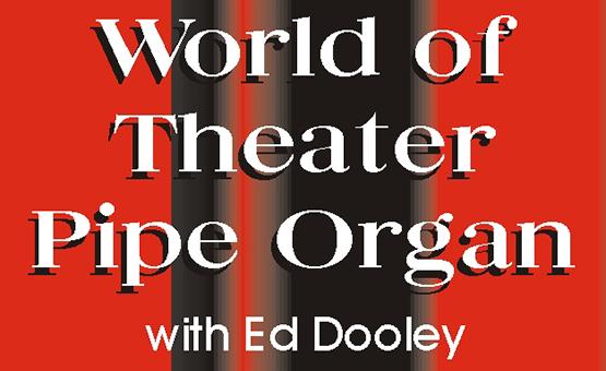 World of Theater Pipe Organ